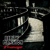 [Dirty Passion In Wonderland Album Cover]