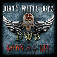 Dirty White Boyz Down and Dirty Album Cover