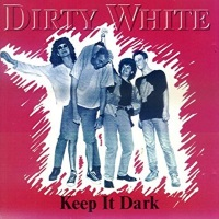 [Dirty White Keep It Dark Album Cover]