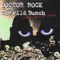 [Doctor Rock and the Wild Bunch Stark Raving Mad Album Cover]