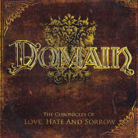 [Domain The Chronicles of Love, Hate And Sorrow Album Cover]