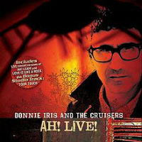 [Donnie Iris and The Cruisers Ah! Live Album Cover]