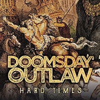 [Doomsday Outlaw Hard Times Album Cover]