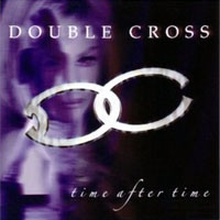 [Double Cross Time After Time Album Cover]