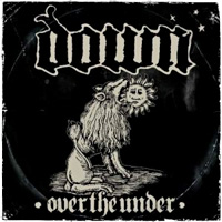[Down III - Over the Under Album Cover]