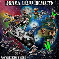 [Drama Club Rejects Anywhere But Here Album Cover]