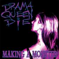 Drama Queen Die Making a Monster Album Cover