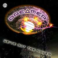 [Dreamer We've Got the Power Album Cover]