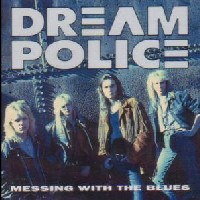 [Dream Police Messing With The Blues Album Cover]
