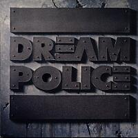 [Dream Police Dream Police Album Cover]