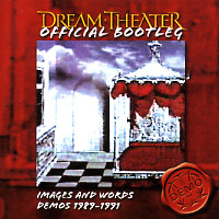 [Dream Theater Official Bootleg - Images and Words Demos 1989-1991 Album Cover]