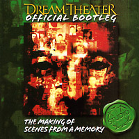 [Dream Theater Official Bootleg - The Making of Scenes from a Memory Album Cover]