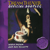 [Dream Theater Official Bootleg - When Dream and Day Reunite Album Cover]