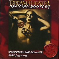 [Dream Theater Official Bootleg - When Dream and Day Unite Demos 1987-1989 Album Cover]