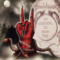 [Dreddwood No Exibition... 'Til Show Time Album Cover]