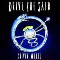 [Drive She Said Drivin' Wheel Album Cover]