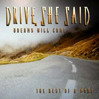 [Drive She Said Dreams Will Come - The Best Of and More Album Cover]