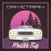 Drivetrain Muscles Big Album Cover