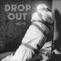[Drop Out Alive Album Cover]