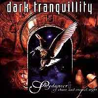 [Dark Tranquillity Skydancer/Of Chaos And Eternal Night Album Cover]
