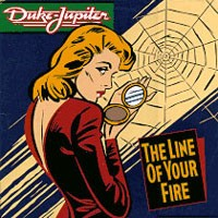 [Duke Jupiter In The Line Of Your Fire Album Cover]