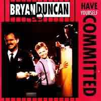 [Bryan Duncan Have Yourself Committed Album Cover]