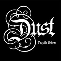 [Dust Tequila Shiver Album Cover]