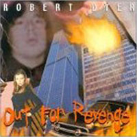 [Robert Dyer Out For Revenge Album Cover]