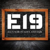 E19 All's War In Love And Fair Album Cover