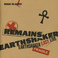 [Earthshaker Remains - Last Live Album Cover]