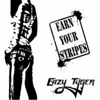 Eazy Tyger Earn Your Stripes  Album Cover