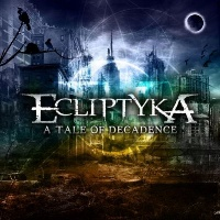 [Ecliptyka A Tale of Decadence Album Cover]