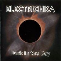 [Electrichka Dark In The Day Album Cover]