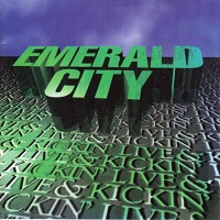 [Emerald City Live and Kickin' Album Cover]