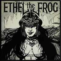[Ethel The Frog Ethel The Frog Album Cover]