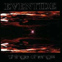 Eventide Things Change Album Cover