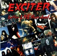[Exciter Better Live than Dead Album Cover]