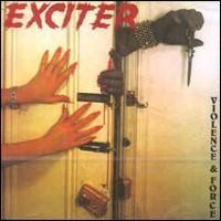 [Exciter Violence and Force Album Cover]