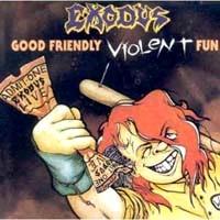 [Exodus Good Friendly Violent Fun Album Cover]