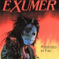 [Exumer Possessed by Fire Album Cover]