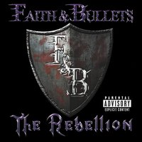 [Faith and Bullets The Rebellion Album Cover]