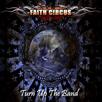 Faith Circus Turn Up The Band Album Cover