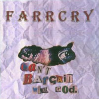 [Farrcry Can't Bargain With God Album Cover]