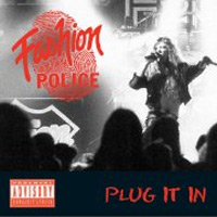 [Fashion Police Plug It In Album Cover]