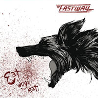 [Fastway Eat Dog Eat Album Cover]