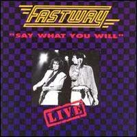 [Fastway Say What You Will - Live Album Cover]