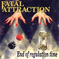 Fatal Attraction End of Regulation Time Album Cover