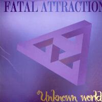 [Fatal Attraction Unknown World Album Cover]