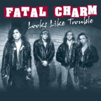 Fatal Charm Looks Like Trouble Album Cover