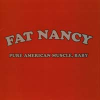 [Fat Nancy Pure American Muscle Baby Album Cover]